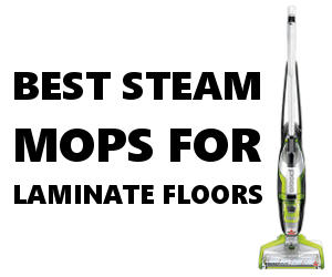 7 Best Steam Mop For Laminate Floors 2019 Reviews