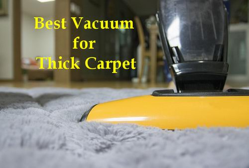 best vacuum for thick carpet reviews