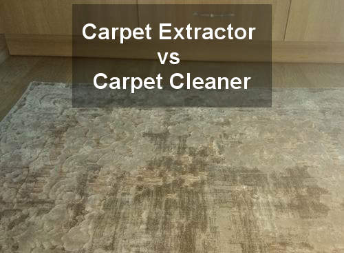 carpet extractor vs carpet cleaner